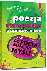 Poezja Staropolska Z Opracowaniem Czyli Co Poeta Miał Na